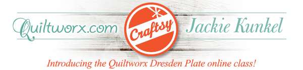 "Quiltworx.com, Craftsy, and Jackie Kunkel introduce our first online class called the ""Quiltworx Dresden Plate""."