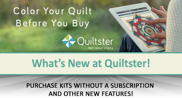 What's New at Quiltster! Purchase kits without a subscription and other new features!