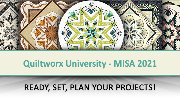 Quiltworx University - MISA 2021 - Ready, Set, Plan Your Projects!