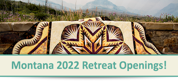 Come Quilt in Montana in 2022!